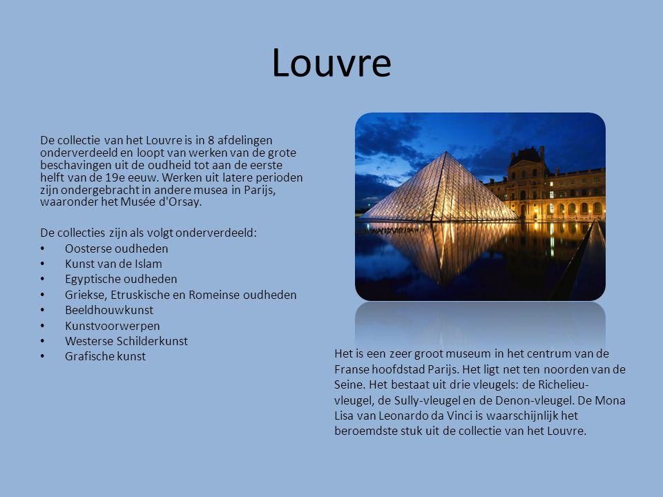 Louvre De collectie van het Louvre is in 8 afdelingen onderverdeeld en loopt van werken van de grote beschavingen uit de oudheid tot aan de eerste hel
