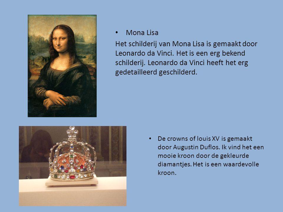 Mona Lisa Het schilderij van Mona Lisa is gemaakt door Leonardo da Vinci. Het is een erg bekend schilderij. Leonardo da Vinci heeft het erg gedetaille