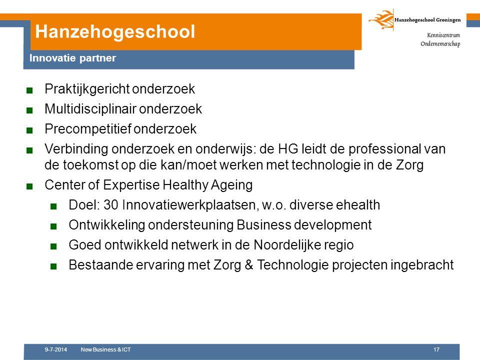 9-7-2014New Business & ICT17 ■Praktijkgericht onderzoek ■Multidisciplinair onderzoek ■Precompetitief onderzoek ■Verbinding onderzoek en onderwijs: de
