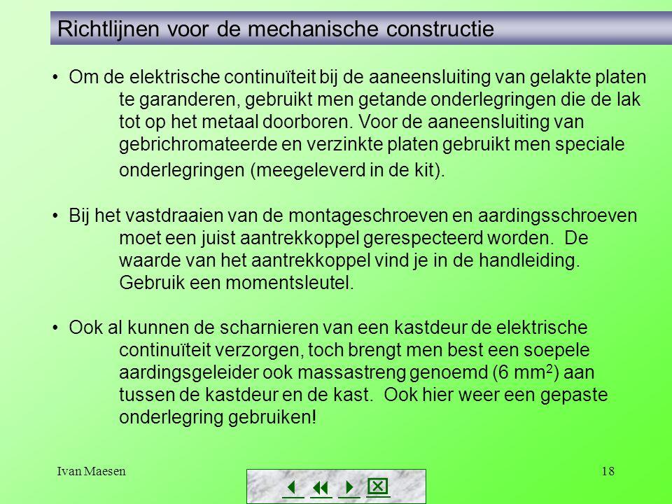 Ivan Maesen18        Richtlijnen voor de mechanische constructie Om de elektrische continuïteit bij de aaneensluiting van gelakte platen te ga