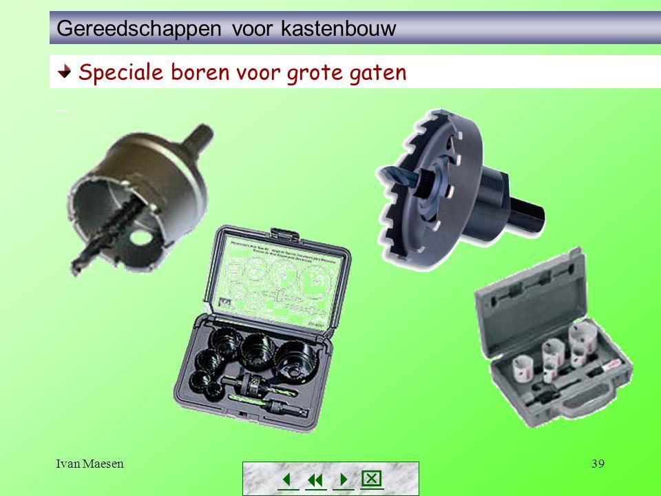 Ivan Maesen39        Speciale boren voor grote gaten Gereedschappen voor kastenbouw