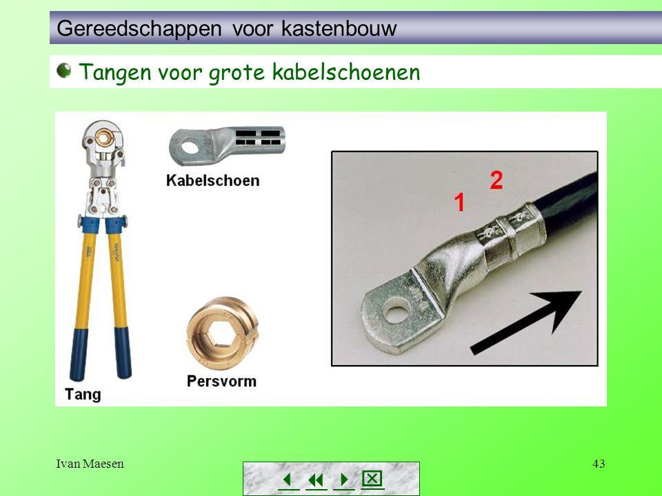 Ivan Maesen43        Tangen voor grote kabelschoenen Gereedschappen voor kastenbouw