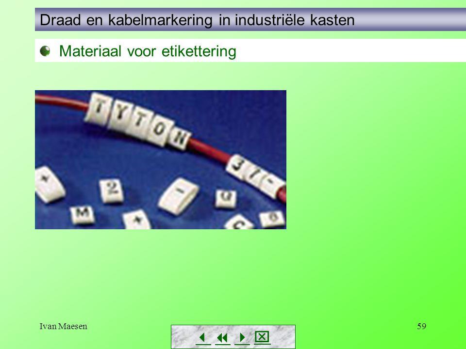 Ivan Maesen59        Materiaal voor etikettering Draad en kabelmarkering in industriële kasten