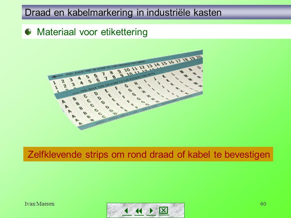 Ivan Maesen60        Materiaal voor etikettering Draad en kabelmarkering in industriële kasten Zelfklevende strips om rond draad of kabel te b