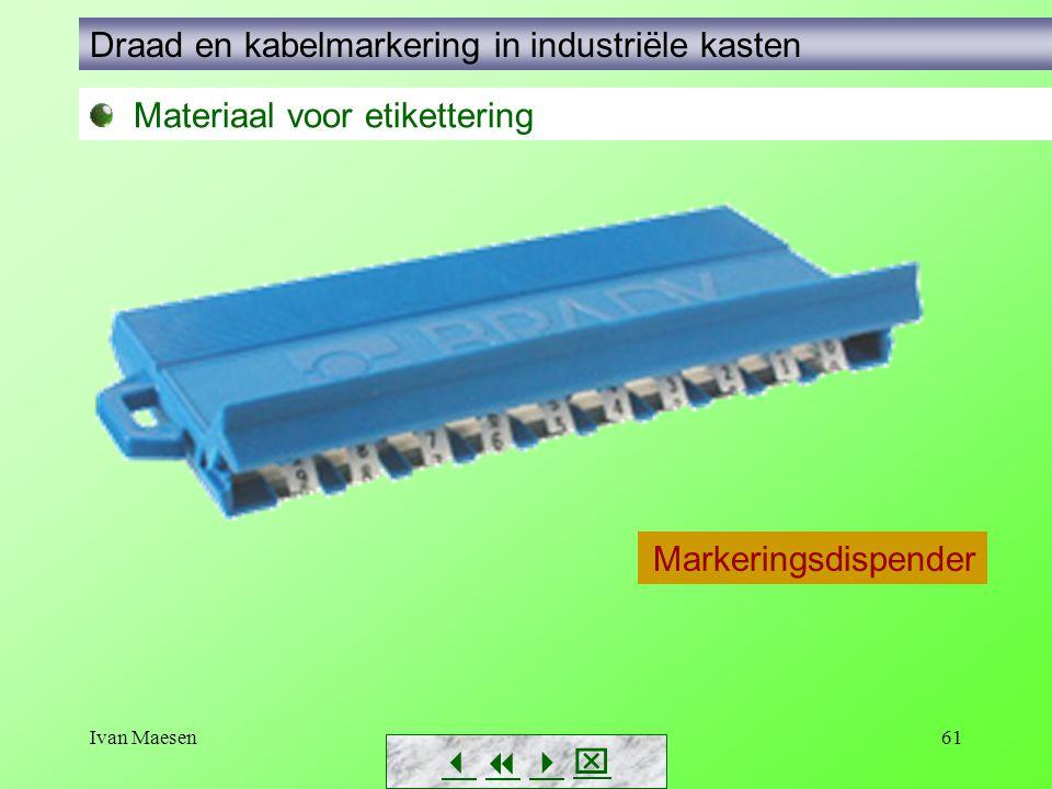 Ivan Maesen61        Materiaal voor etikettering Draad en kabelmarkering in industriële kasten Markeringsdispender