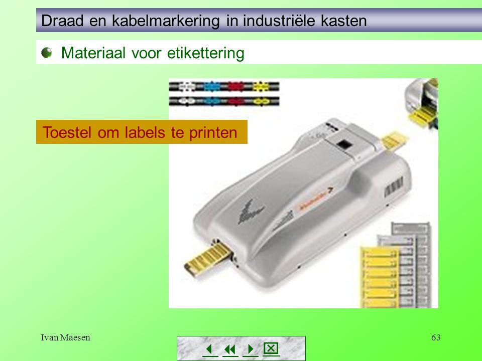 Ivan Maesen63        Materiaal voor etikettering Draad en kabelmarkering in industriële kasten Toestel om labels te printen