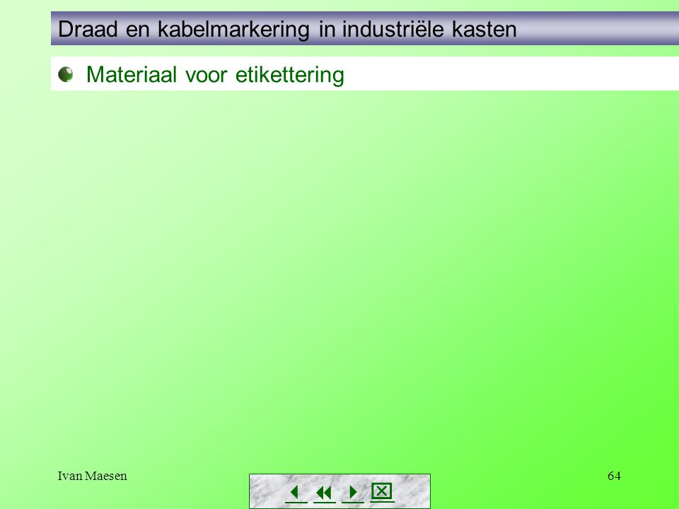 Ivan Maesen64        Materiaal voor etikettering Draad en kabelmarkering in industriële kasten