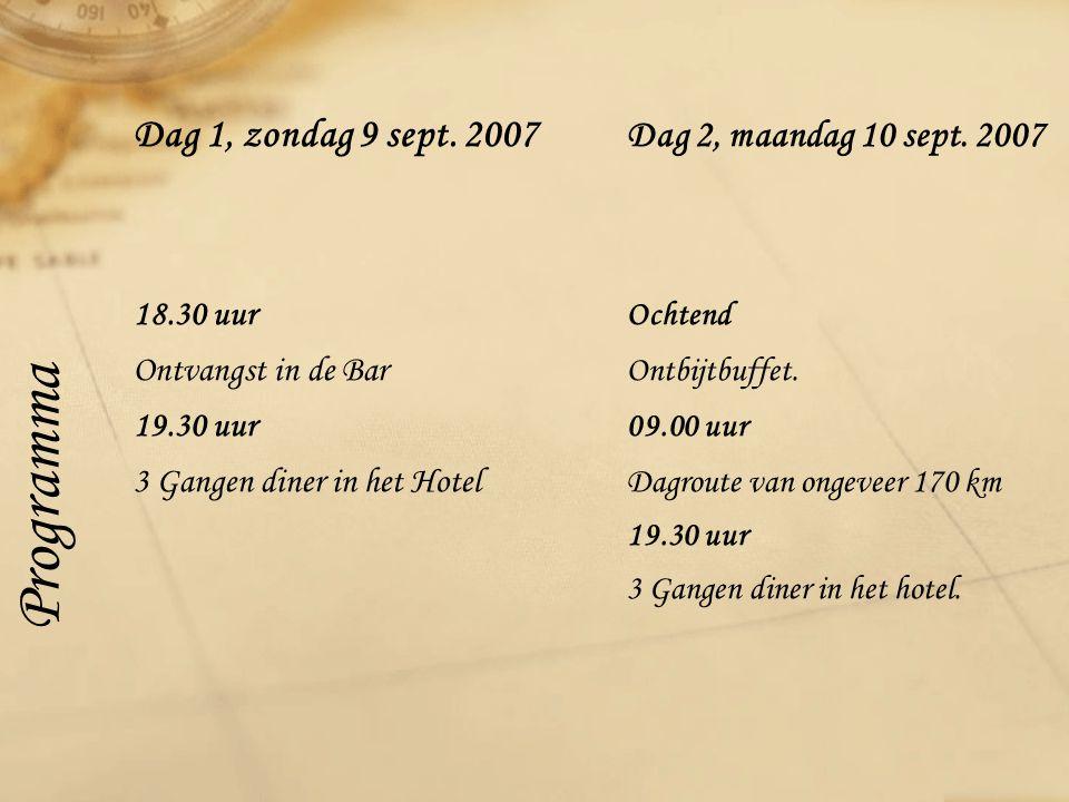 Dag 1, zondag 9 sept. 2007 Dag 2, maandag 10 sept.