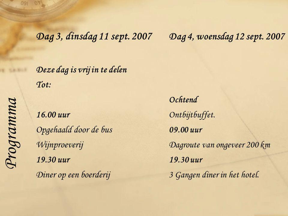 Dag 3, dinsdag 11 sept. 2007 Dag 4, woensdag 12 sept.