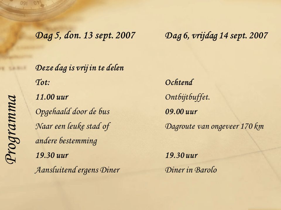 Dag 5, don. 13 sept Dag 6, vrijdag 14 sept.