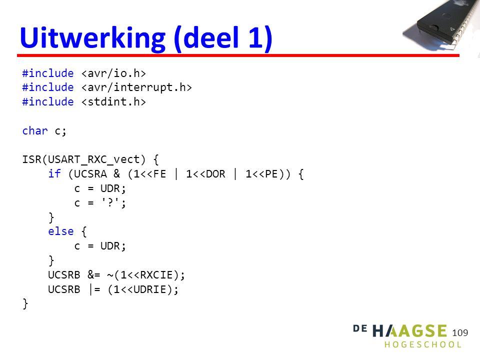 #include char c; ISR(USART_RXC_vect) { if (UCSRA & (1<<FE | 1<<DOR | 1<<PE)) { c = UDR; c = '?'; } else { c = UDR; } UCSRB &= ~(1<<RXCIE); UCSRB |= (1