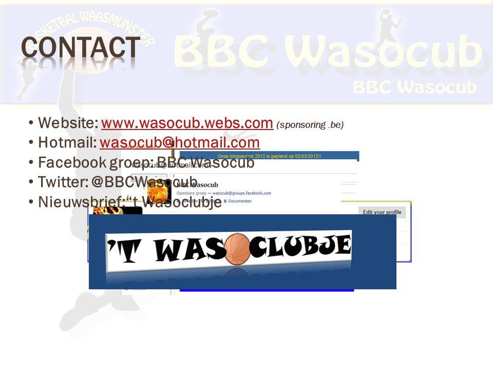 Website: www.wasocub.webs.com (sponsoring.be)www.wasocub.webs.com Hotmail: wasocub@hotmail.comwasocub@hotmail.com Facebook groep: BBC Wasocub Twitter: @BBCWasocub Nieuwsbrief: 't Wasoclubje