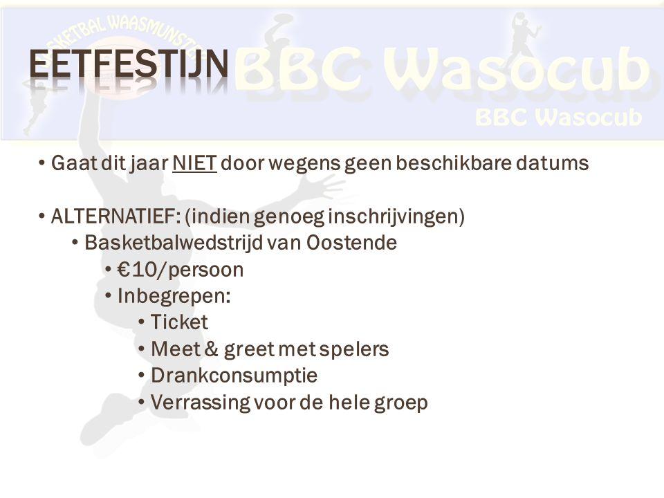 Gaat dit jaar NIET door wegens geen beschikbare datums ALTERNATIEF: (indien genoeg inschrijvingen) Basketbalwedstrijd van Oostende €10/persoon Inbegrepen: Ticket Meet & greet met spelers Drankconsumptie Verrassing voor de hele groep