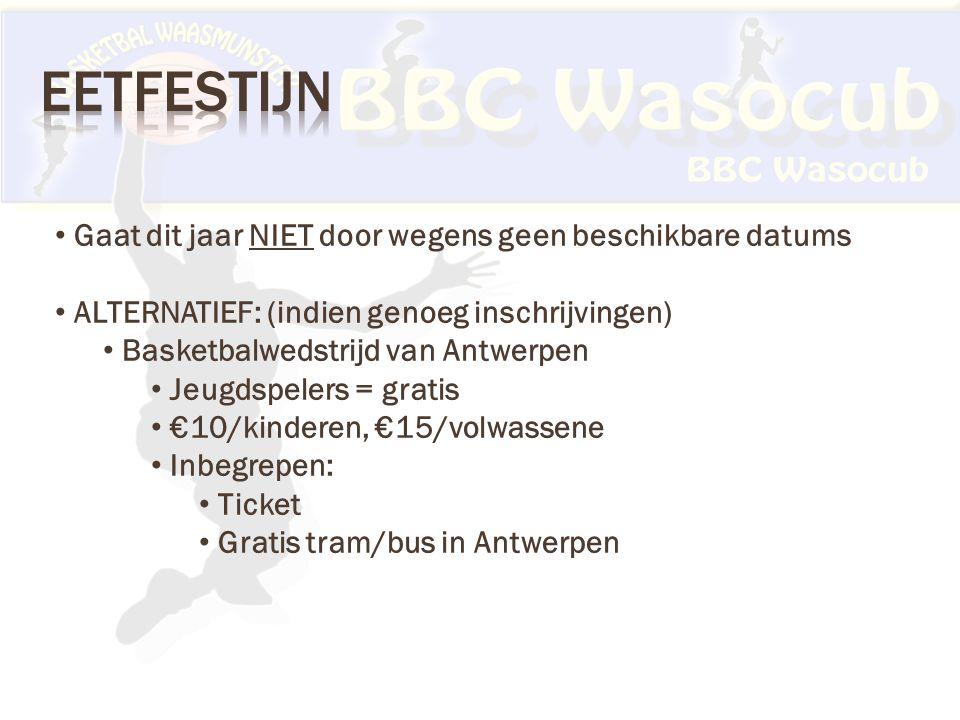 Gaat dit jaar NIET door wegens geen beschikbare datums ALTERNATIEF: (indien genoeg inschrijvingen) Basketbalwedstrijd van Antwerpen Jeugdspelers = gratis €10/kinderen, €15/volwassene Inbegrepen: Ticket Gratis tram/bus in Antwerpen