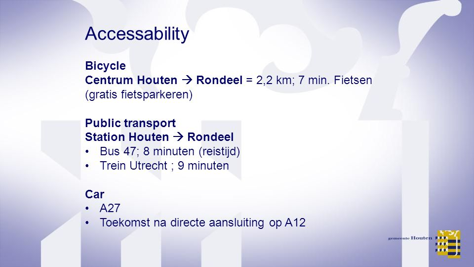 Accessability Bicycle Centrum Houten  Rondeel = 2,2 km; 7 min.