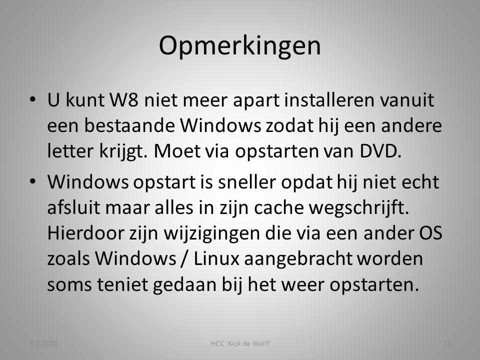 Opmerkingen U kunt W8 niet meer apart installeren vanuit een bestaande Windows zodat hij een andere letter krijgt.