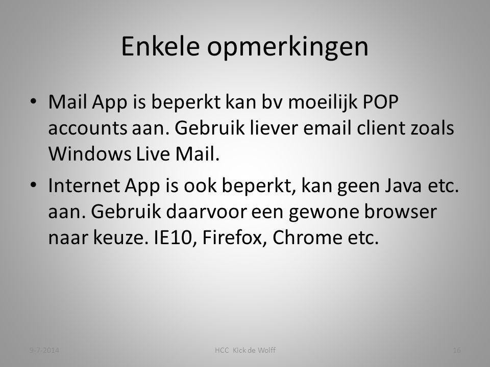 Enkele opmerkingen Mail App is beperkt kan bv moeilijk POP accounts aan.