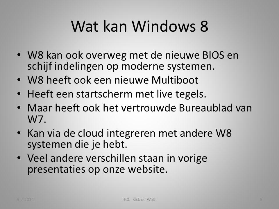 Wat kan Windows 8 W8 kan ook overweg met de nieuwe BIOS en schijf indelingen op moderne systemen.