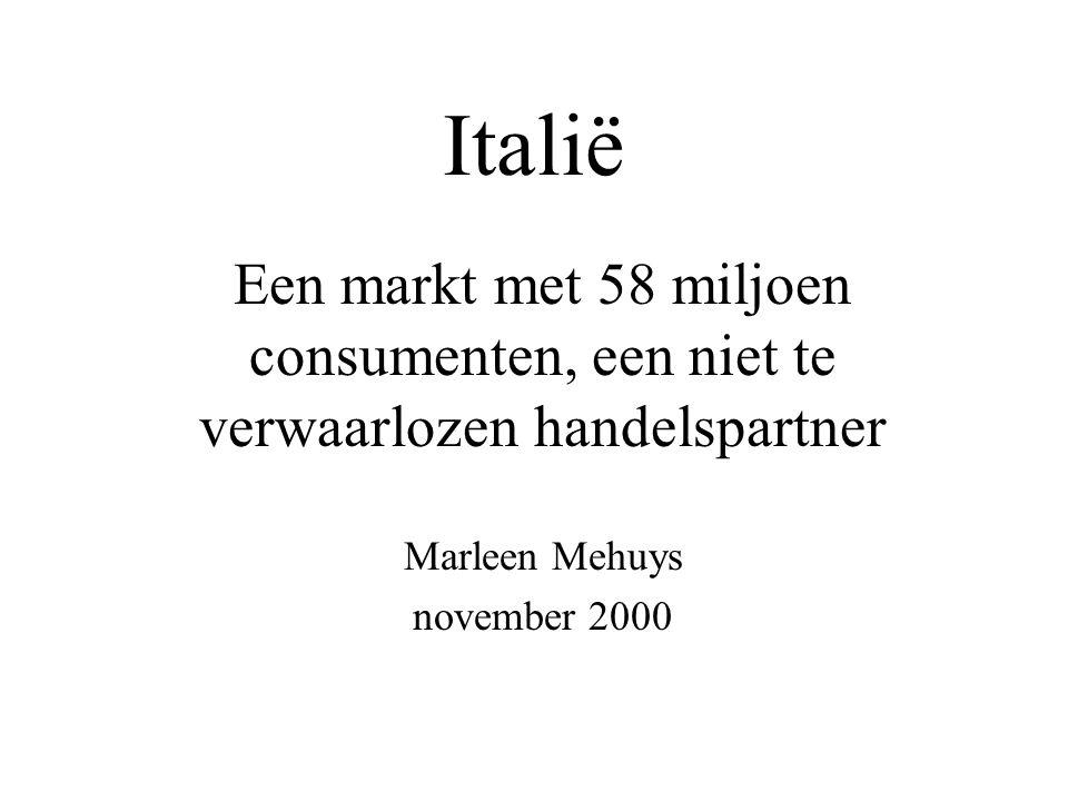 Italië Een markt met 58 miljoen consumenten, een niet te verwaarlozen handelspartner Marleen Mehuys november 2000