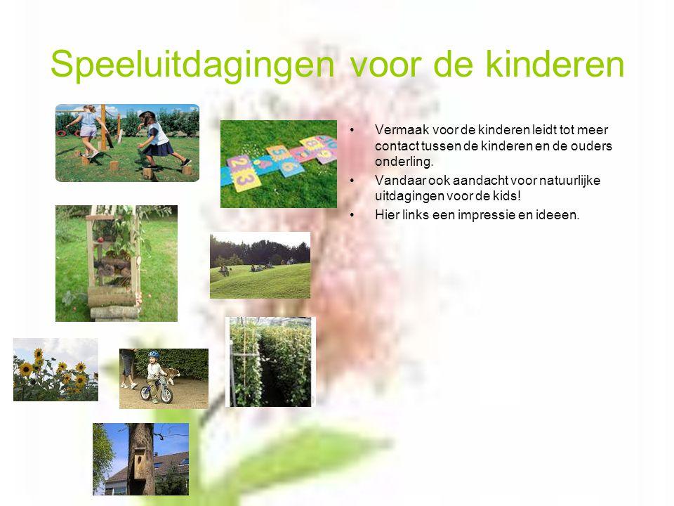 Speeluitdagingen voor de kinderen Vermaak voor de kinderen leidt tot meer contact tussen de kinderen en de ouders onderling.