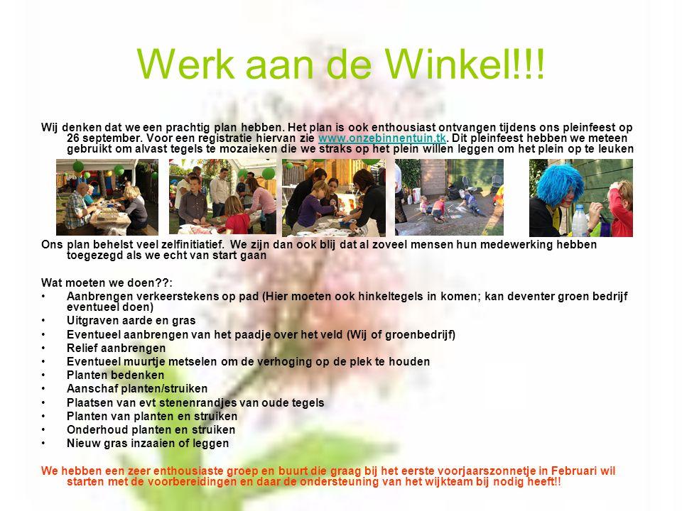 Werk aan de Winkel!!. Wij denken dat we een prachtig plan hebben.