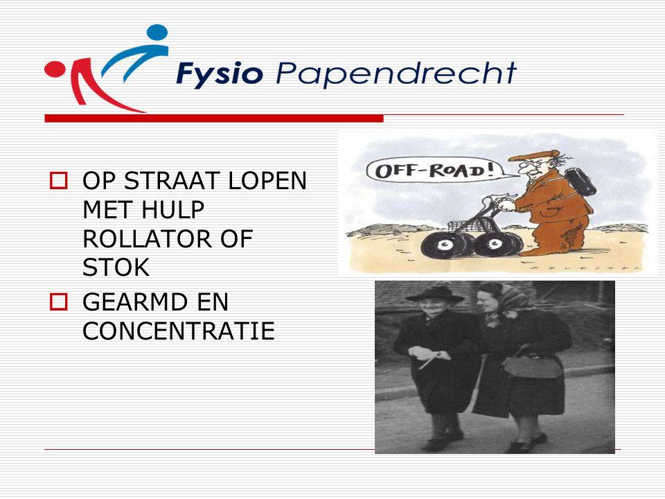  OP STRAAT LOPEN MET HULP ROLLATOR OF STOK  GEARMD EN CONCENTRATIE