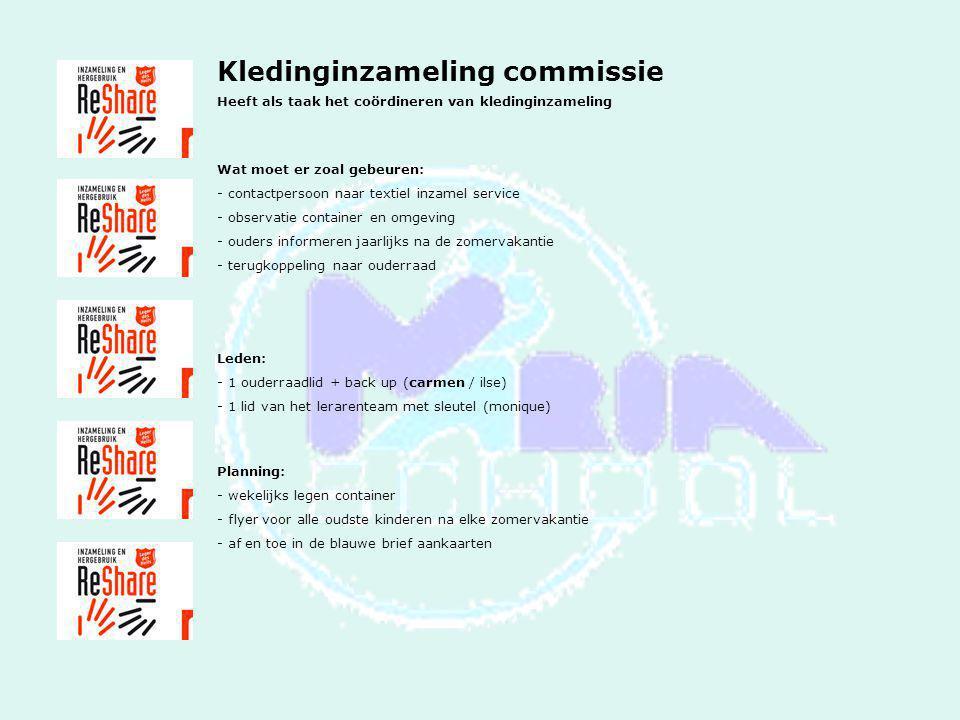 Kledinginzameling commissie Heeft als taak het coördineren van kledinginzameling Wat moet er zoal gebeuren: - contactpersoon naar textiel inzamel serv