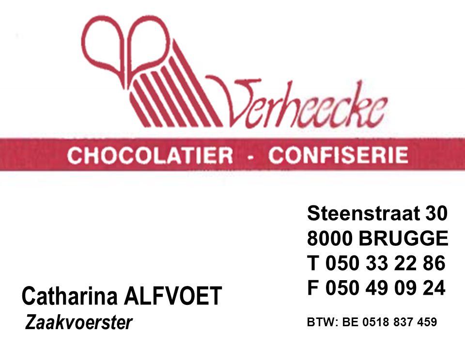 Catharina ALFVOET Zaakvoerster Steenstraat 30 8000 BRUGGE T 050 33 22 86 F 050 49 09 24 BTW: BE 0518 837 459