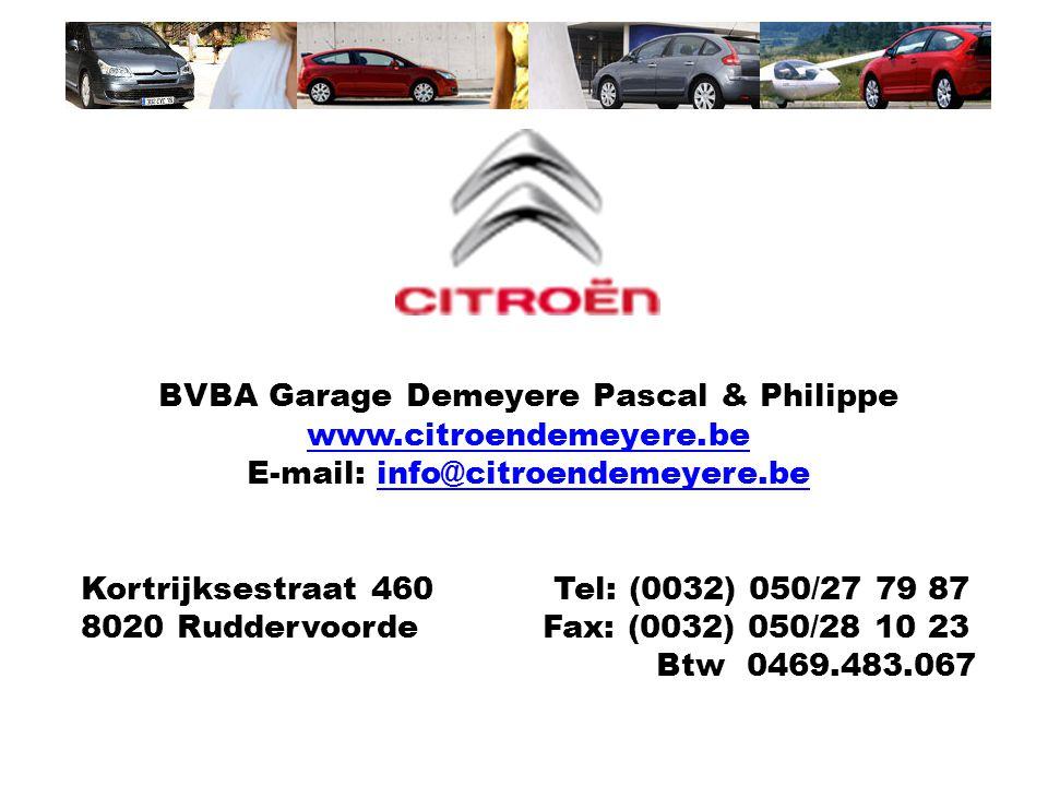BVBA Garage Demeyere Pascal & Philippe www.citroendemeyere.be www.citroendemeyere.be E-mail: info@citroendemeyere.beinfo@citroendemeyere.be Kortrijkse