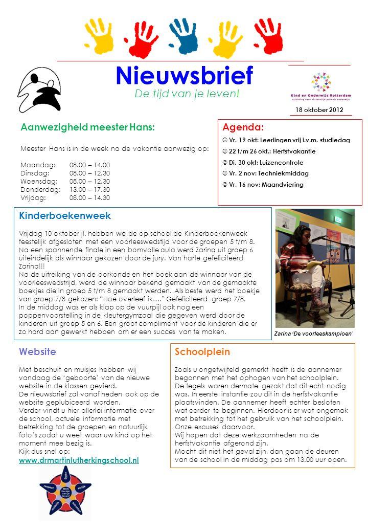 Nieuwsbrief 18 oktober 2012 Agenda: Vr. 19 okt: Leerlingen vrij i.v.m.