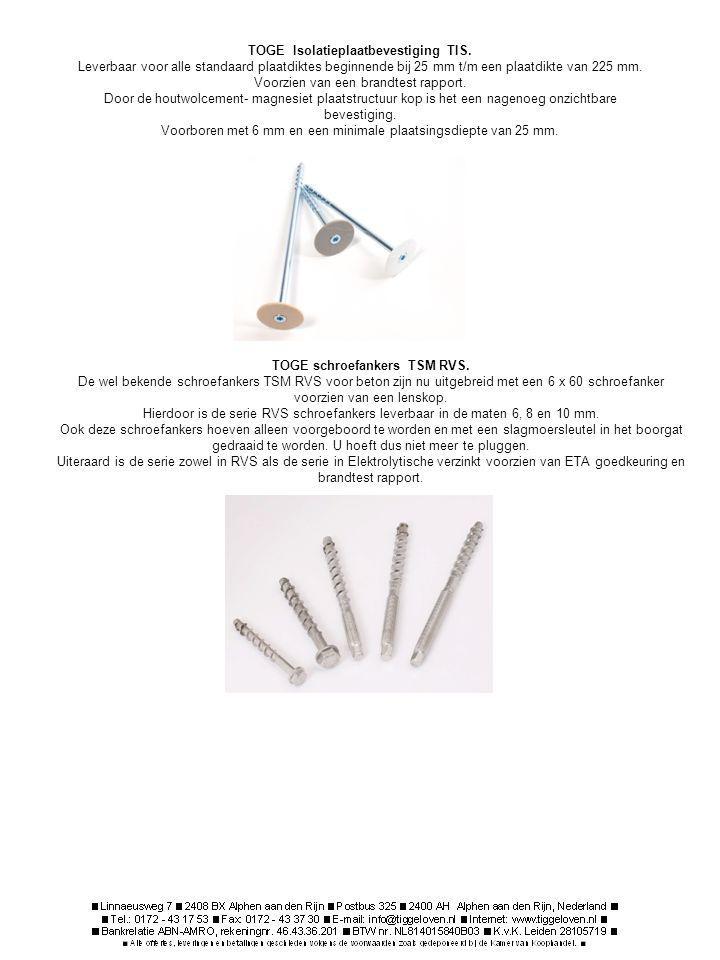 TOGE Isolatieplaatbevestiging TIS. Leverbaar voor alle standaard plaatdiktes beginnende bij 25 mm t/m een plaatdikte van 225 mm. Voorzien van een bran