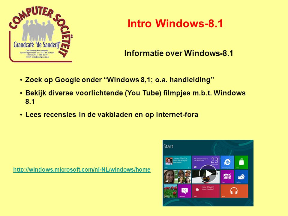 Intro Windows-8.1 Informatie over Windows-8.1 Zoek op Google onder Windows 8,1; o.a.