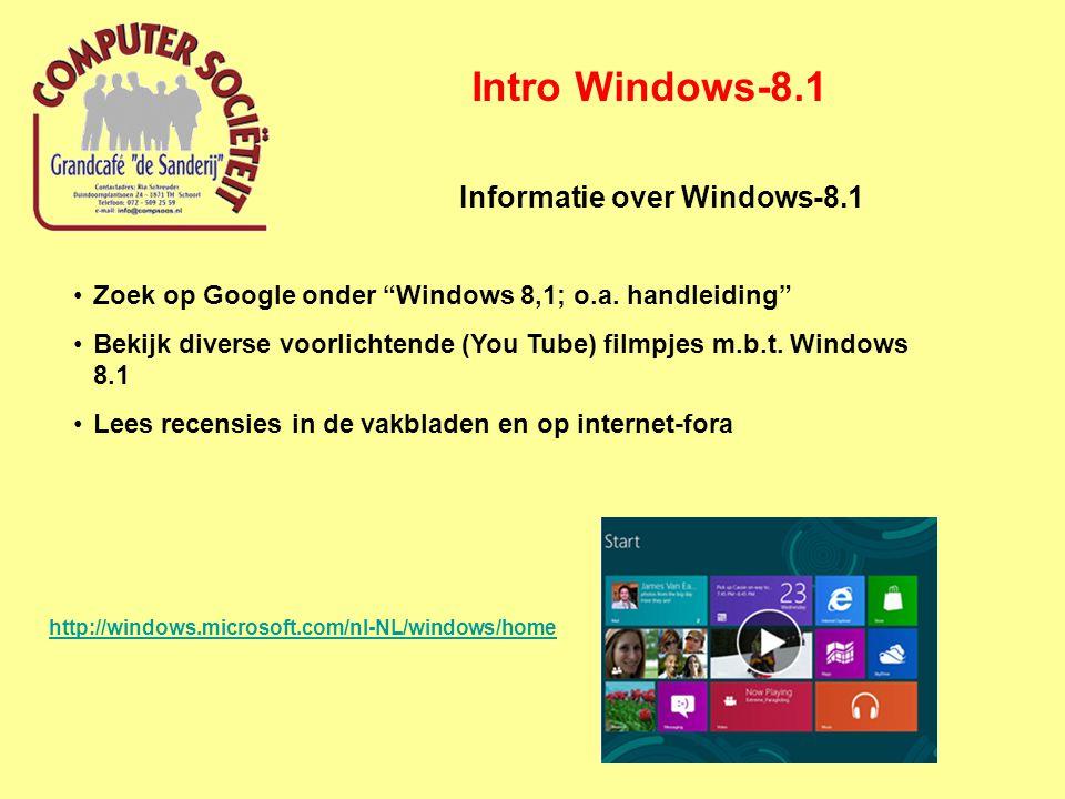 Intro Windows-8.1 Handleiding Windows-8.1 http://users.telenet.be/gerdis oft/Files/Korte%20handleidin g%20Windows%208.pdf