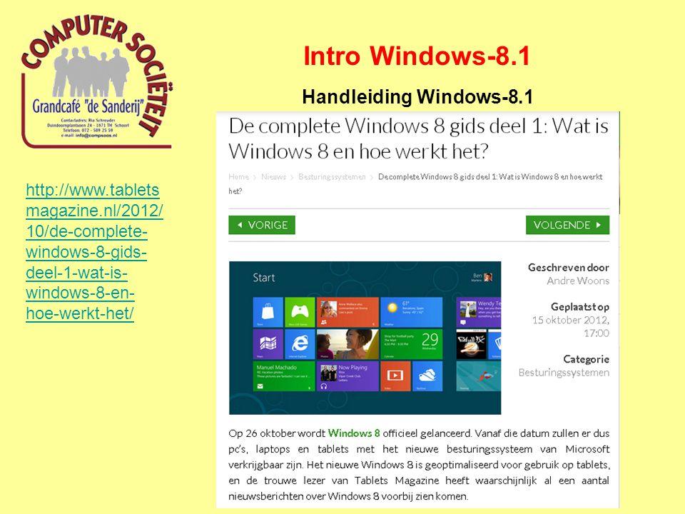 Intro Windows-8.1 Handleiding Windows-8.1 http://www.tabletsmag azine.nl/2013/10/wind ows-8-1-downloaden- er-nieuw/