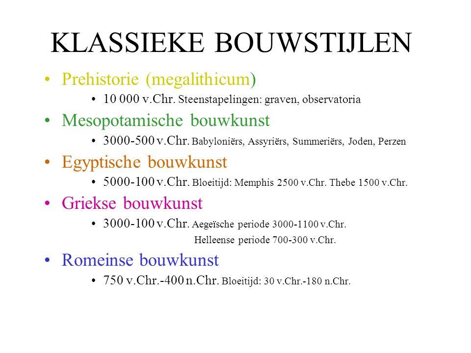 KLASSIEKE BOUWSTIJLEN Prehistorie (megalithicum) 10 000 v.Chr. Steenstapelingen: graven, observatoria Mesopotamische bouwkunst 3000-500 v.Chr. Babylon
