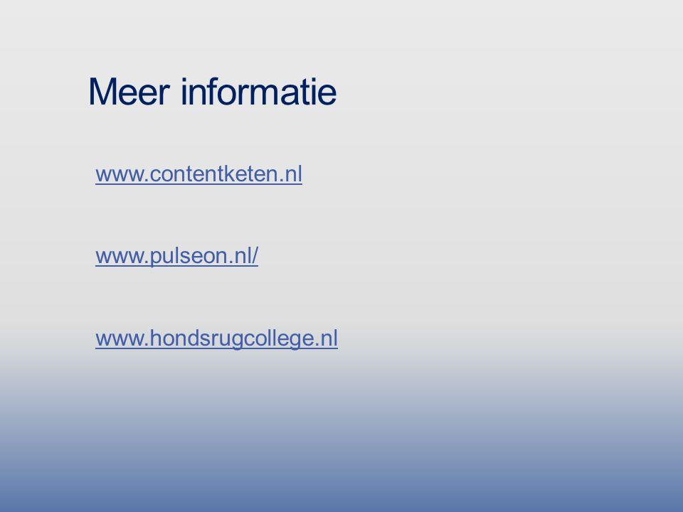 Meer informatie www.contentketen.nl www.pulseon.nl/ www.hondsrugcollege.nl