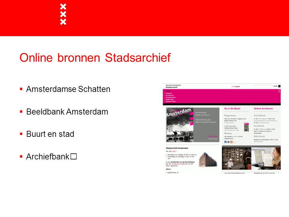 Online bronnen Stadsarchief  Amsterdamse Schatten  Beeldbank Amsterdam  Buurt en stad  Archiefbank