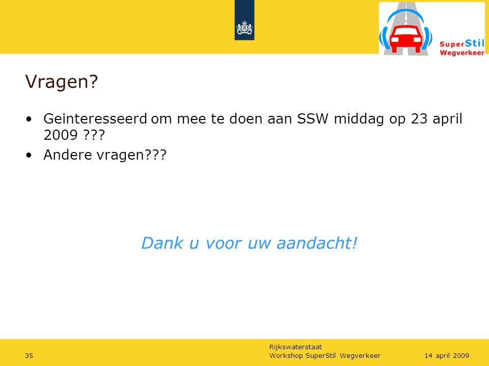 Rijkswaterstaat Workshop SuperStil Wegverkeer3514 april 2009 Vragen.