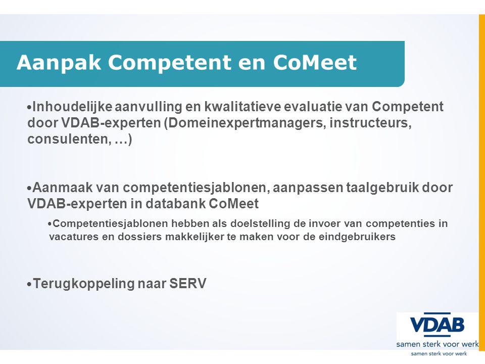 Aanpak Competent en CoMeet Inhoudelijke aanvulling en kwalitatieve evaluatie van Competent door VDAB-experten (Domeinexpertmanagers, instructeurs, con