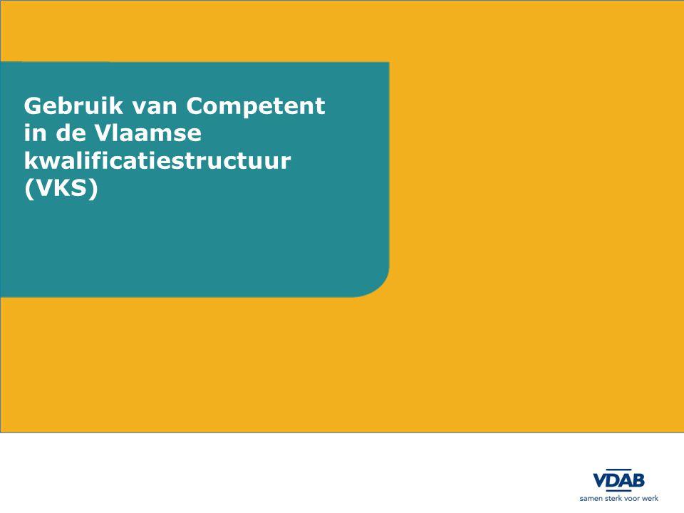 Gebruik van Competent in de Vlaamse kwalificatiestructuur (VKS)