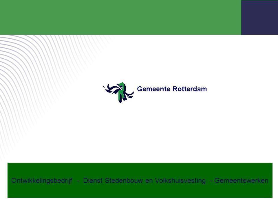 Gemeentewerken Gemeente Rotterdam Ontwikkelingsbedrijf - Dienst Stedenbouw en Volkshuisvesting - Gemeentewerken Gemeente Rotterdam