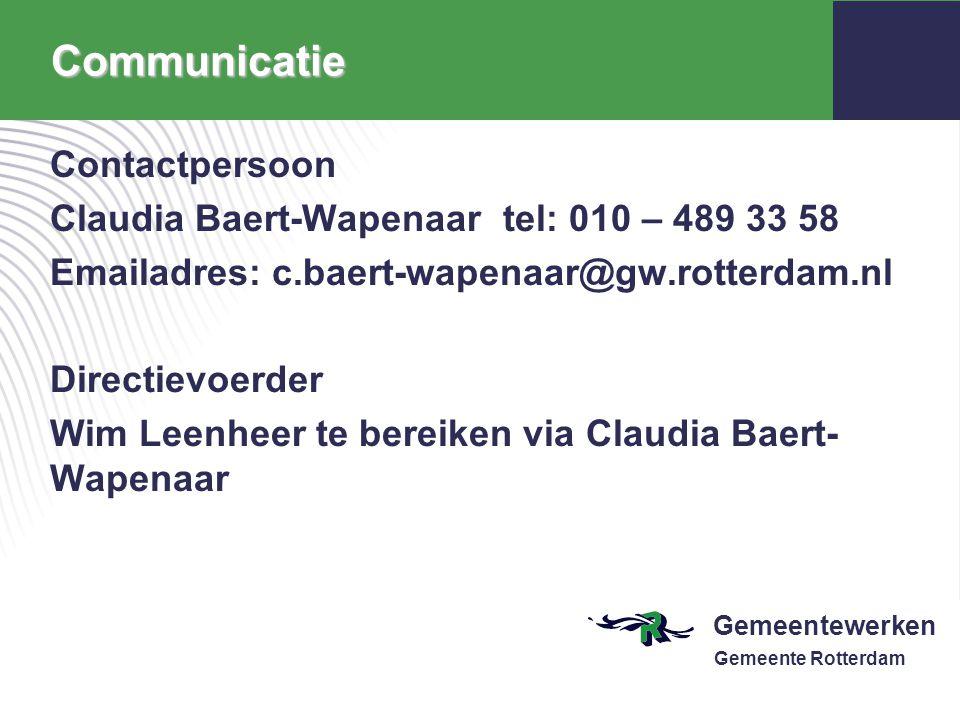 Gemeentewerken Gemeente RotterdamCommunicatie Contactpersoon Claudia Baert-Wapenaar tel: 010 – 489 33 58 Emailadres: c.baert-wapenaar@gw.rotterdam.nl