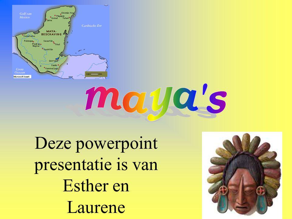 Deze powerpoint presentatie is van Esther en Laurene