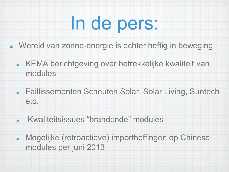 In de pers: Wereld van zonne-energie is echter heftig in beweging: KEMA berichtgeving over betrekkelijke kwaliteit van modules Faillissementen Scheute