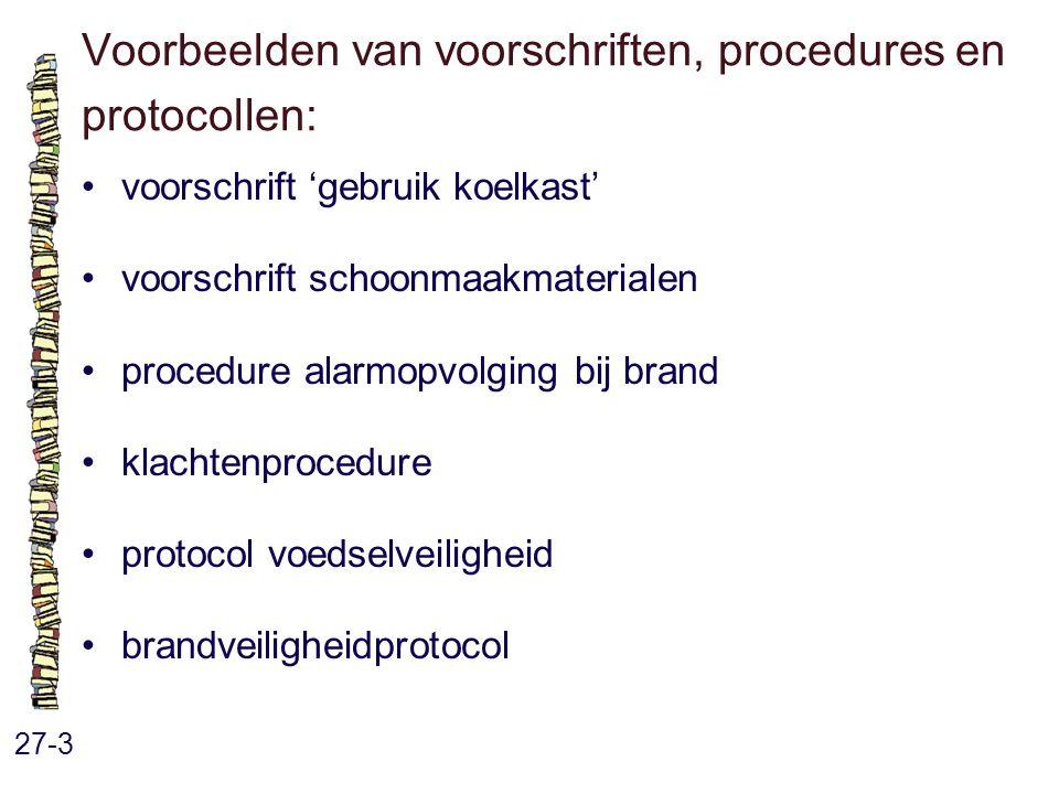Voorbeelden van voorschriften, procedures en protocollen: 27-3 voorschrift 'gebruik koelkast' voorschrift schoonmaakmaterialen procedure alarmopvolgin