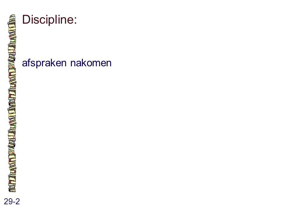 Discipline: 29-2 afspraken nakomen
