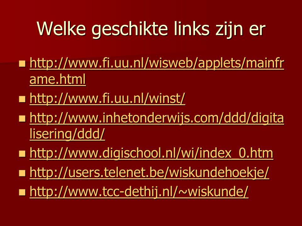 Welke geschikte links zijn er http://www.fi.uu.nl/wisweb/applets/mainfr ame.html http://www.fi.uu.nl/wisweb/applets/mainfr ame.html http://www.fi.uu.n