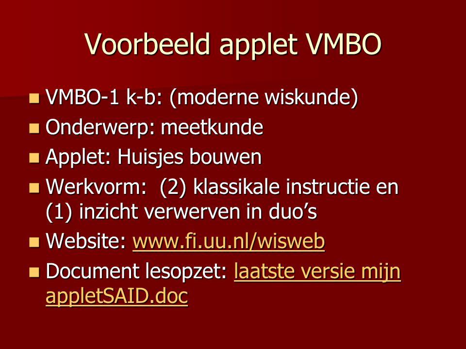 Voorbeeld applet VMBO VMBO-1 k-b: (moderne wiskunde) VMBO-1 k-b: (moderne wiskunde) Onderwerp: meetkunde Onderwerp: meetkunde Applet: Huisjes bouwen A