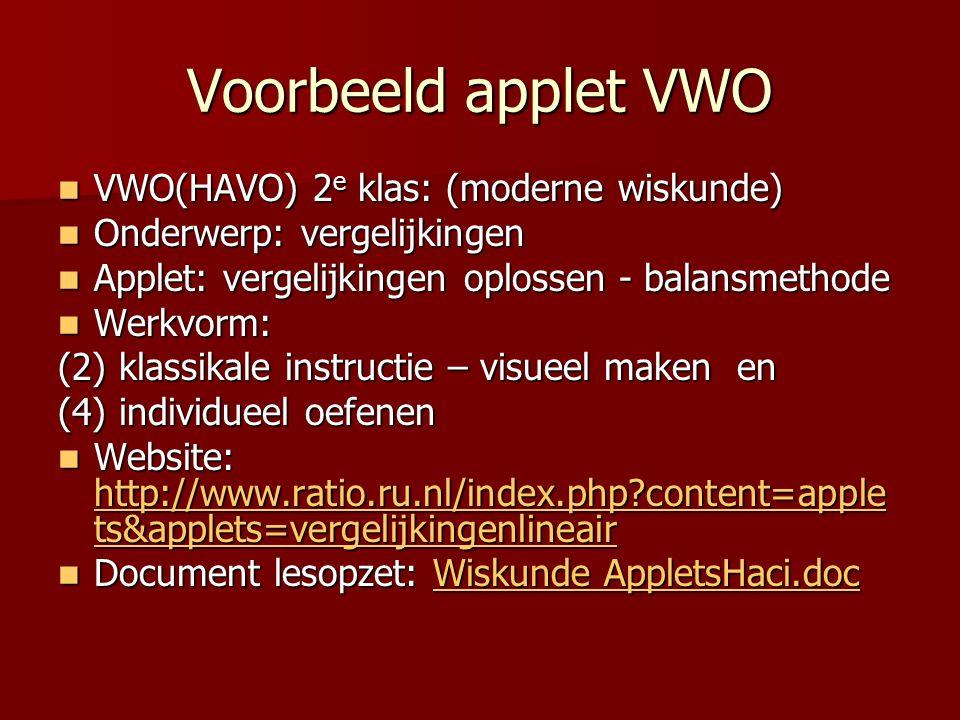 Voorbeeld applet VWO VWO(HAVO) 2 e klas: (moderne wiskunde) VWO(HAVO) 2 e klas: (moderne wiskunde) Onderwerp: vergelijkingen Onderwerp: vergelijkingen