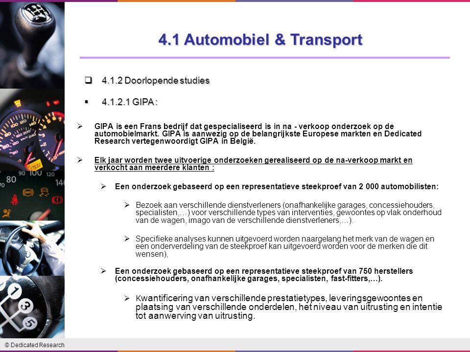 © Dedicated Research  GIPA is een Frans bedrijf dat gespecialiseerd is in na - verkoop onderzoek op de automobielmarkt. GIPA is aanwezig op de belang
